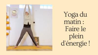Yoga du matin _ Faire le plein d'énergie